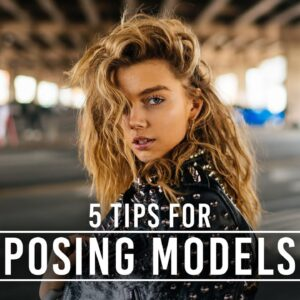 How to Pose Models: 5 Portrait Photography Tips with Dave Krugman