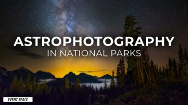 Astrophotography in National Parks | B&H Event Space