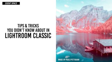 Tips & Tricks You Didn't Know About in Adobe Lightroom Classic