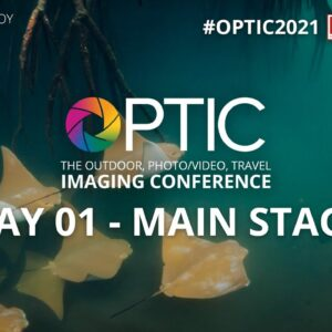 OPTIC 2021: Main Stage, Day 01 | B&H's Outdoor, Wildlife & Travel Photo/Video Conference