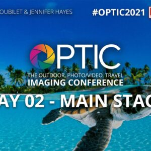 OPTIC 2021: Main Stage, Day 02 | B&H's Outdoor, Wildlife & Travel Photo/Video Conference