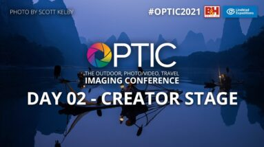OPTIC 2021: Creator Stage, Day 02 | B&H's Outdoor, Wildlife & Travel Photo/Video Conference