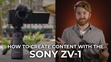 How to Create High-Quality Content with the Sony ZV-1