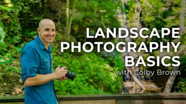 Landscape Photography Basics: From Prep to Shoot with Colby Brown