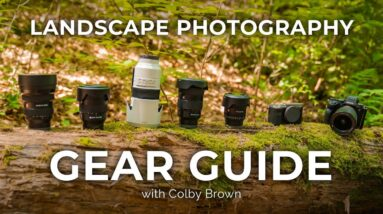 Landscape Photography Gear Guide: What Do You Need?