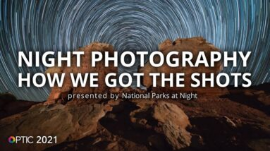 Night Photography: How We Got the Shots with National Parks at Night | OPTIC 2021