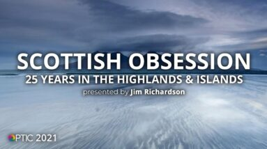 Scottish Obsession: 25 Years in the Highlands & Islands with Jim Richardson | OPTIC 2021