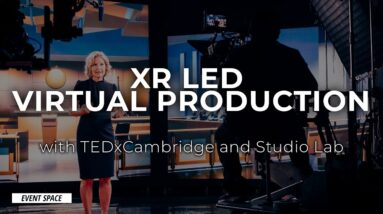 XR LED Virtual Production with TEDxCambridge and Studio Lab