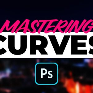 Master Curves in Photoshop! A Beginners Guide |  PTH #9